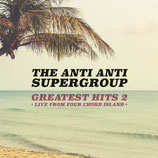 The Anti Anti Supergroup - Greatest Hits 2 - Live From Four Chord Island
