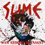 Slime - Wem Gehört die Angst