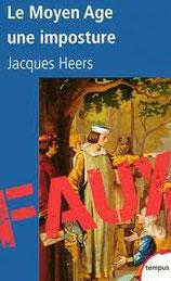 Le Moyen Age une imposture, Jacques Heers (1992)