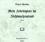 Petra Mettke/Mein Arbeitsplatz im Nichtwachzustand/Thesen zum Gigabuch Michael/Nanobook Nr. 7/2003