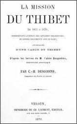 C.-H. Desgodins (1816-) : La Mission du Thibet, comprenant l'exposé des affaires religieuses,  et divers documents sur ce pays.