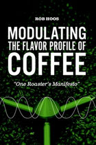 Rob Hoos:  Modulating the Flavour Profile of Coffee
