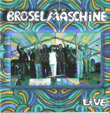 Bröselmaschine Live CD Herzberg