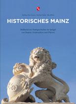 Historisches Mainz - Bildband zur Mainzer Stadtgeschichte im Spiegel von Bauten, Denkmälern und Plätzen