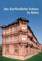 Das Kurfürstliche Schloss in Mainz