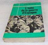 Livre L'aube de la guerre d'Espagne, Luis Romero, Robert Laffont
