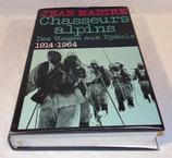 Livre Chasseurs alpins Des Vosges aux Djebels 1914-1964, Jean Mabire, France Loisirs