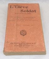 Manuel L'élève soldat (pour toutes les armes) 1921 français WW2