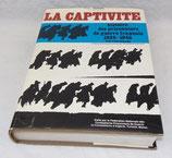 Livre La captivité Histoire des prisonniers de guerre français 1939-1945, Yves Durant, FNCPG-CATM