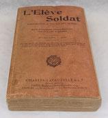 Manuel L'élève soldat, préparation à toutes les armes 1927 français WW2
