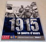 Livre 1915 La guerre d'usure, Collection Grande Guerre Volume 2