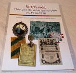 Livre Retrouvez l'histoire de votre grand-père en 1914-1918