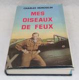 Livre Mes oiseaux de feux, Charles Demoulin, France Loisirs