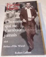 Livre L'homme qui ne s'arrêtait jamais de Pierre Huth