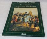 Livre Maréchaux et grands militaires, La glorieuse épopée de Napoléon, Editions Atlas