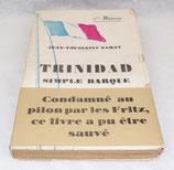 Livre Trinidad simple barque, histoire vécue, Jean-Toussaint Samat, Editions Baudinière français WW2