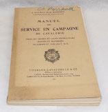 Manuel du service en campagne de cavalerie pour les gradés et leurs instructeurs montés et motorisés en Europe et sur les TOE 1938 français WW2