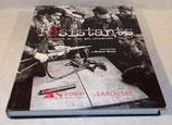 Livre Les Résistants, L'histoire de ceux qui refusèrent, Sous la direction de Robert Belot, Sélection du Reader's Digest Larousse