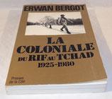 Livre La coloniale du RIF au Tchad 1925-1980, Erwan Bergot, Presses de la cité