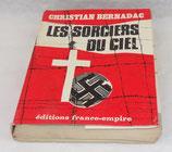Livre Les sorciers du ciel, Christian Bernadac, Editions France-Empire