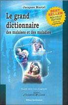 Le grand dictionnaire des malaises et des maladies / Jacques Martel