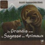 Je grandis avec la sagesse des animaux / Scott Alexander King