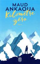 Kilomètre zéro / Maud Ankaoua
