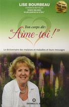 """Ton corps te dit """"Aime-toi"""" / Lise Bourbeau"""