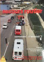 Livre secours routier édition 1987 par Paul Henri BASSENNE - préface du LCL Jacques MERIAU. livres vendus neufs sans blister.