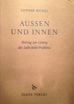 Bickel, Lothar: ›Aussen und Innen. Beitrag zur Lösung des Leib-Seele Problems‹ Zürich/Konstanz 1960, 162 S.