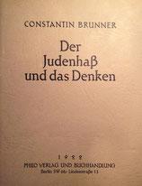 Brunner, Constantin: ›Der Judenhaß und das Denken‹ Nachdruck 1974, 50 S.