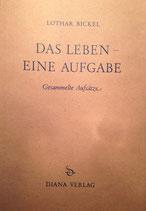 Bickel, Lothar: ›Das Leben – Eine Aufgabe. Gesammelte Aufsätze‹ Zürich 1959, 325 S.