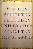 Brunner, Constantin: ›Von den Pflichten der Juden und von den Pflichten des Staates‹ Erstausgabe Berlin 1930 (kartoniert), 282 S.