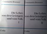 Brunner, Constantin: ›Die Lehre von den Geistigen und vom Volk‹ 2 Bände, 3. Aufl. Stuttgart 1962, 551 + 433 S.