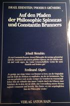 Eisenstein, Israel; Grünberg, Phöbus: ›Auf den Pfaden der Philosophie Spinozas und Constantin Brunners‹ Königstein/Ts. 1982, 188 S.