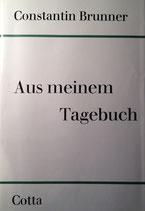 Brunner, Constantin: ›Aus meinem Tagebuch‹ 2. Aufl. Stuttgart 1967, 412 S.