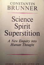 Brunner, Constantin: ›Science, Spirit, Superstition. A New Enquiry into Human Thought‹ (Anthologie, Hrsg. Abraham Suhl u. Walter Bernard), Toronto 1968, 585 S.
