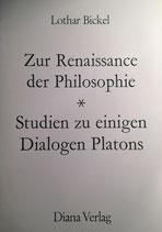 Bickel, Lothar: ›Zur Renaissance der Philosophie. Studien zu einigen Dialogen Platons‹ Zürich 1973, 288 S.