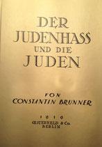 Brunner, Constantin: ›Der Judenhaß und die Juden‹ Nachdruck Den Haag 1974, 525 S.