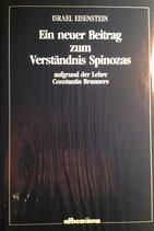 Eisenstein, Israel: ›Ein neuer Beitrag zum Verständnis Spinozas aufgrund der Lehre Constantin Brunners‹ Frankfurt 1989, 150 S.
