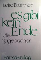 Brunner, Lotte: ›Es gibt kein Ende. Die Tagebücher‹ Hamburg 1970, 479 S.