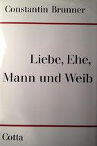 Brunner, Constantin: ›Liebe, Ehe, Mann und Weib‹ 2. Aufl. Stuttgart 1965, 400 S.