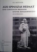 Rottner, Eli: ›Aus Spinozas Heimat und Constantin Brunners letzter Zufluchtsstätte‹ Dortmund 1972, 135 S.