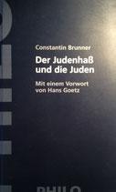 Brunner, Constantin: ›Der Judenhaß und die Juden. Mit einem Vorwort von Hans Goetz‹ 5. Aufl. Berlin/Wien 2004, 423 S.