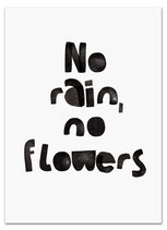 typoforsmiles Druck   no rain, no flowers