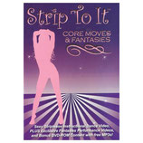Strip to It: Core Moves & Fantasies
