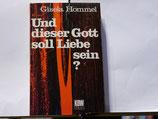 Gisela Hommel - Und dieser Gott soll Liebe sein?