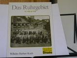 Wilhelm Herbert Koch - Das Ruhrgebiet wie es war