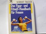 Norbert Traeder - Das Figur- und Fitnesß-Handbuch für Frauen