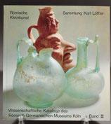 Römische Kleinkunst - Sammlung Karl Löffler